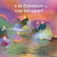 """&#160;Capa de <strong><a href=""""http://www.chilicomcarne.com/index.php?option=com_rsgallery2&amp;Itemid=42&amp;catid=173"""">João Silvestre</a></strong> para <strong><em>E se fizéssemos uma tatuagem?</em></strong> (no prelo) de <strong><a href=""""http://www.chilicomcarne.com/index.php?option=com_rsgallery2&amp;Itemid=42&amp;catid=22"""">Rafael Dionísio</a></strong>"""